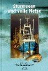 9783933885074: Sturmseen und volle Netze: Granatfischerei zwischen Elb- und Weserm�ndung (Livre en allemand)