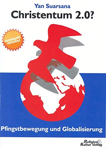 9783933891242: Christentum 2.0? Pfingstbewegung und Globalisierung