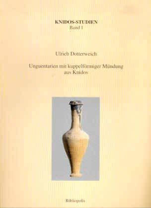 Unguentarien mit kuppelförmiger Mündung aus Knidos.: Dotterweich, Ulrich: