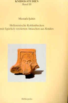 Hellenistische Koglenbecken mit figürlich verzierten Attaschen aus: Sahin, Mustafa /