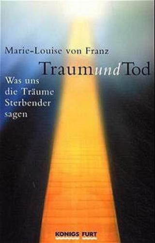 Traum und Tod: Marie-Louise von Franz
