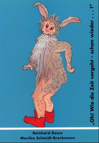 9783933960016: Oh! Wie die Zeit vergeht - schon wieder ...! - Die Verwandlung des Weihnachtsmannes zum Osterhasen (Livre en allemand)