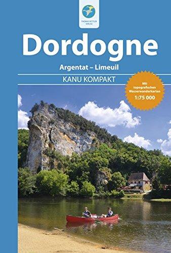 Kanu Kompakt Dordogne: Die Dordogne von Argentat: Stefanie Holtkamp