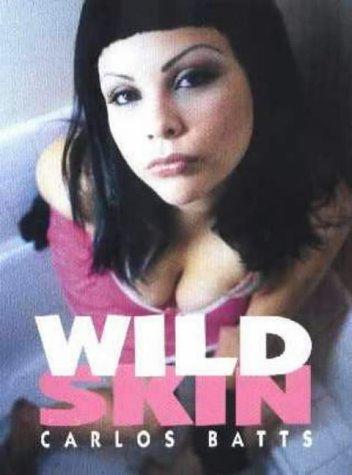 wild skin: in deutscher, englischer, französischer und: batts, carlos