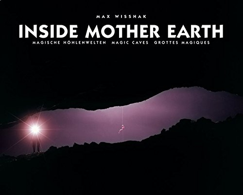 9783934020672: Inside Mother Earth: Magic Caves (French and German Edition) (English, French and German Edition)