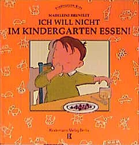 Ich will nicht im Kindergarten essen!: Madeleine Brunelet