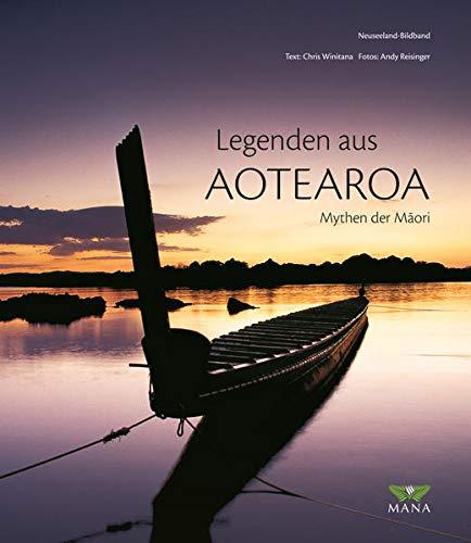9783934031142: NEUSEELAND - Legenden aus AOTEAROA: MAORI-Mythen aus Neuseeland