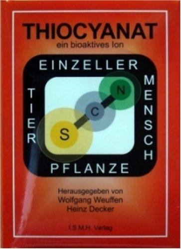 9783934043060: Thiocyanat ein bioaktives Ion: Mit orthomolekularem Charakter (Livre en allemand)