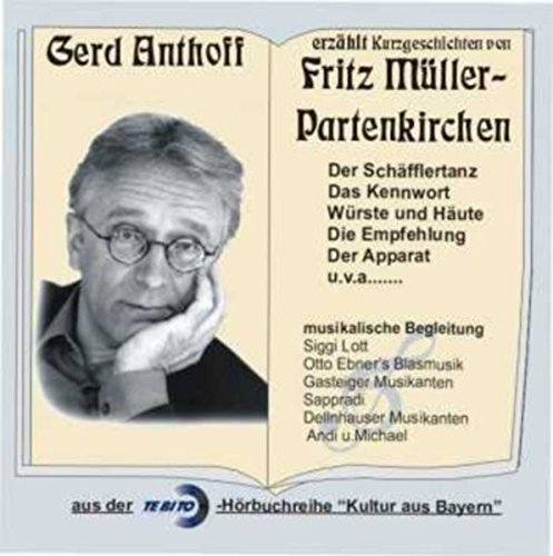 9783934044579: Gerd Anthoff erzählt Kurzgeschichten von Fritz Müller- Partenkirchen. 2 CDs
