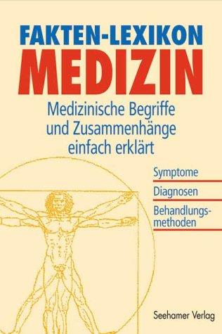9783934058361: Fakten- Lexikon Medizin. Medizinische Begriffe und Zusammenhänge einfach erklärt
