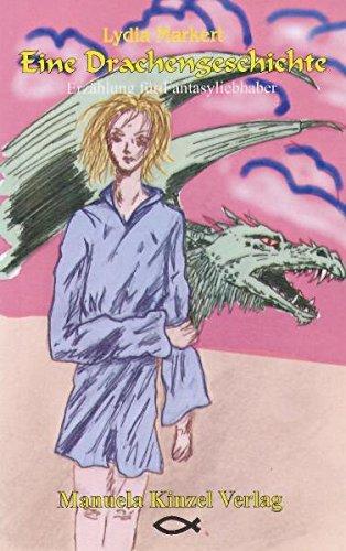 Eine Drachengeschichte: Erzählung für Fantasyliebhaber: Markert, Lydia
