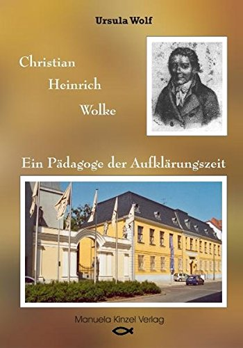 9783934071421: Christian Heinrich Wolke: Ein Pädagoge der Aufklärungszeit
