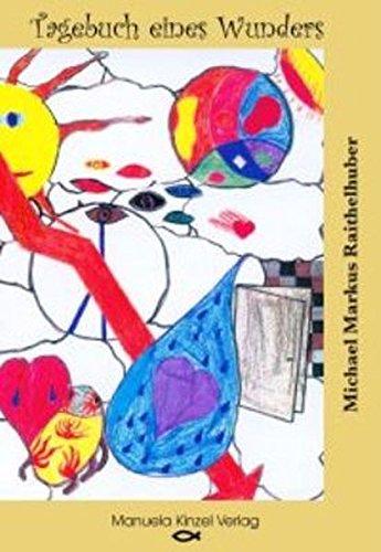 9783934071742: Tagebuch eines Wunders oder Der Himmel weint Freudentränen (Livre en allemand)