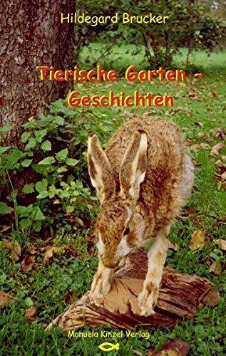 Tierische Gartengeschichten: Brucker, Hildegard