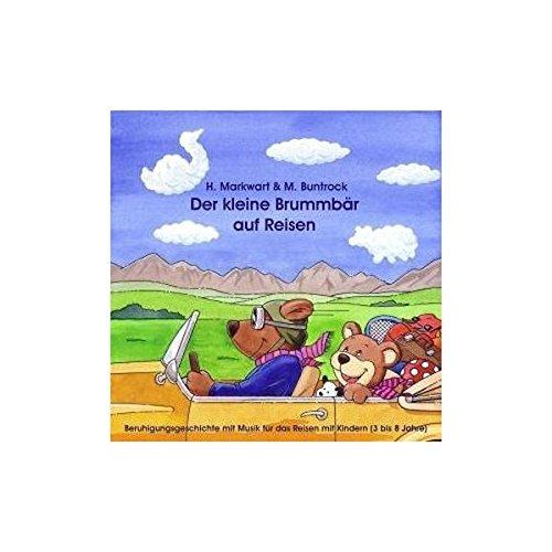 9783934091283: Der kleine Brummbär auf Reisen. CD: Spezielle Hörgeschichte mit Musik zum entspannten Reisen mit Kindern