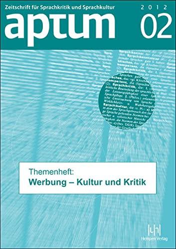 9783934106017: Aptum-Themenheft »Werbung«: Kultur und Kritik (Heft 2012/2)