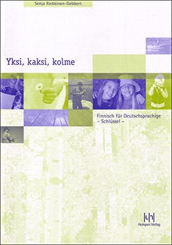 Yksi, kaksi, kolme; Teil 1. Schlüssel: Finnisch für Deutschsprachige - Riekkinen-Gebbert, Senja