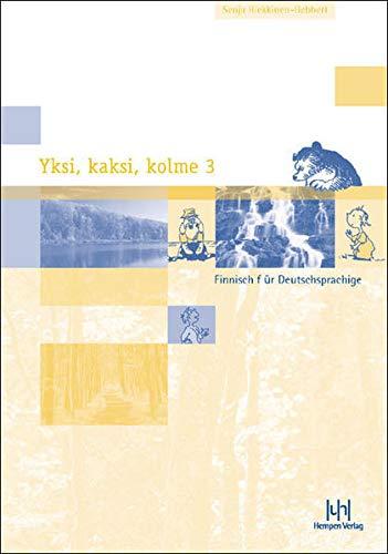 9783934106505: Yksi, kaksi, kolme; Teil 3. Lehrbuch: Finnisch für Deutschsprachige