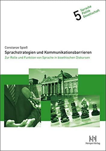 9783934106963: Sprachstrategien und Kommunikationsbarrieren: Zur Rolle und Funktion von Sprache in bioethischen Diskursen (Sprache-Politik-Gesellschaft) (German Edition)