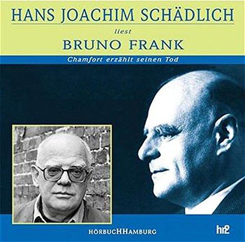 Hans Joachim Schädlich liest Bruno Frank: Chamfort: Schädlich, Hans Joachim