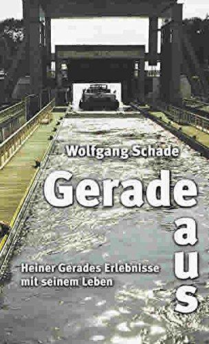 9783934141575: Geradeaus: Heiner Gerades Erlebnisse mit seinem Leben