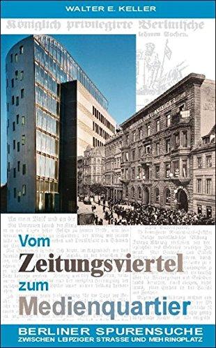 9783934145184: Vom Zeitungsviertel zum Medienquartier: Berliner Spurensuche zwischen Leipziger Stra�e und Mehringplatz (Livre en allemand)