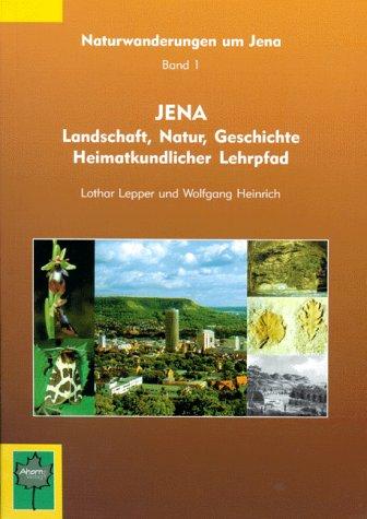9783934146013: Jena. Landschaft, Natur, Geschichte. Heimatkundlicher Lehrpfad (Livre en allemand)