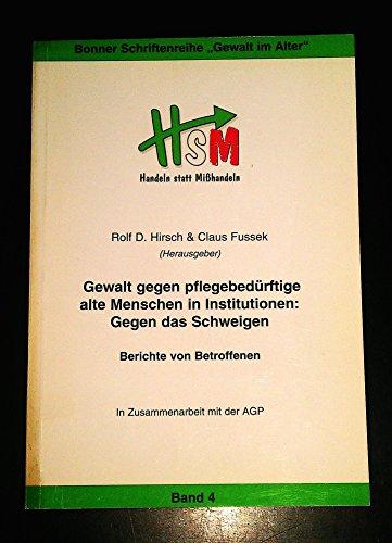 9783934152014: Gewalt gegen pflegebedürftige alte Menschen in Institutionen. Gegen das Schweigen - Bericht von Betroffenen (Livre en allemand)