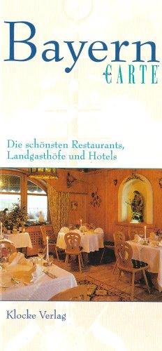 Bayern à la carte: Die schönsten Hotels, Restaurants und Landgasthöfe: Thomas ...