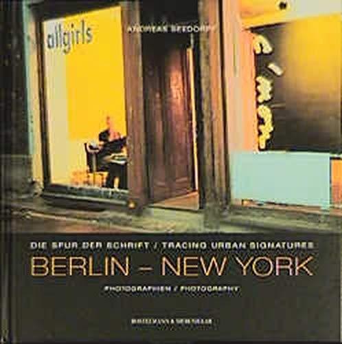 9783934189782: Berlin - New York, Die Spur der Schrift