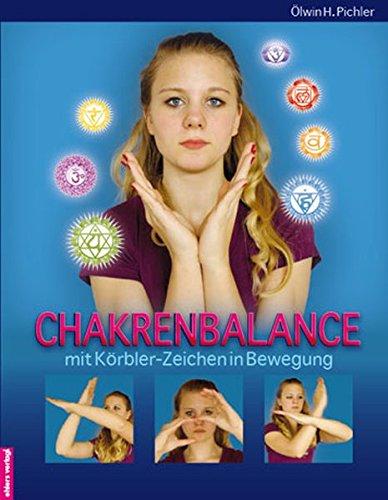 9783934196889: Chakrenbalance mit Körbler-Zeichen in Bewegung