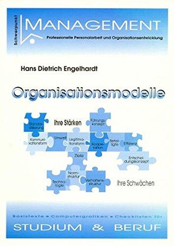 Organisationsmodelle: Ihre Stärken. Ihre Schwächen: Engelhardt, Hans Dietrich