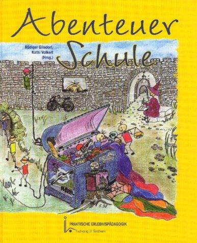 9783934214224: Abenteuer Schule