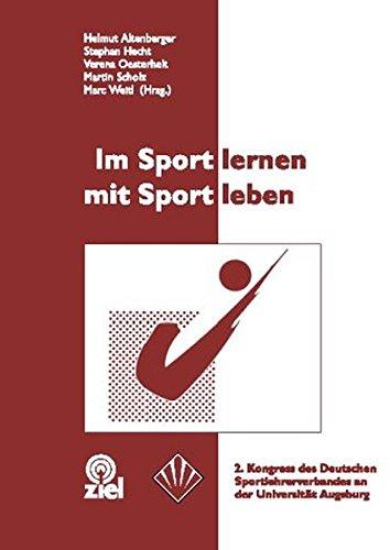 9783934214712: Im Sport lernen - mit Sport leben: 2. Kongress des Deutschen Sportlehrerverbandes an der Universität Augsburg