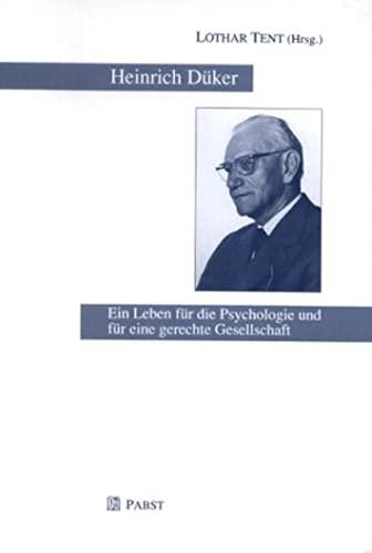 Heinrich Düker. Ein Leben für die Psychologie und für eine gerechte Gesellschaft: ...