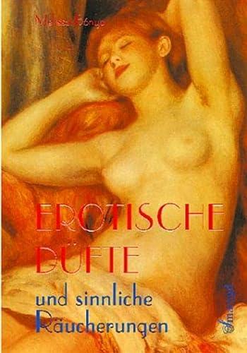 9783934254404: Erotische Düfte und sinnliche Räucherungen