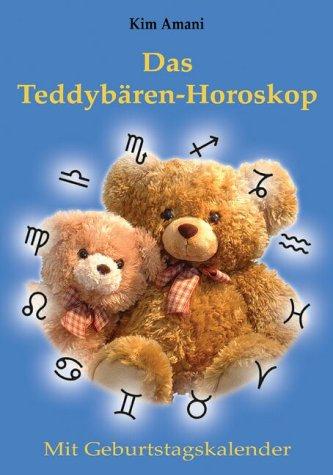 Das Teddybären-Horoskop. Mit Geburtstagskalender: Kim Amani