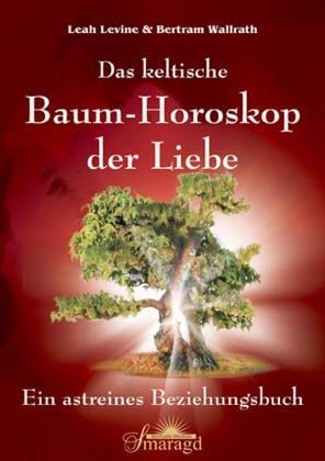 9783934254961: Das keltische Baum-Horoskop der Liebe