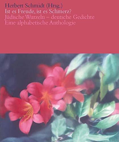 Ist es Freude, ist es Schmerz? Jüdische Wurzeln - deutsche Gedichte: Gerhard Richter