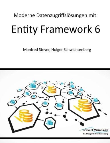 9783934279131: Moderne Datenzugriffslösungen mit Entity Framework 6: Datenbankprogrammierung mit .NET und C# (German Edition)