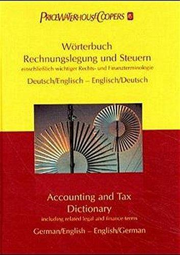 Wörterbuch Rechnungslegung und Steuern. Accounting and Tax Dictionary. Einschließlich ...