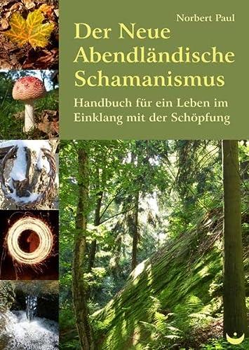 9783934291645: Der Neue Abendländische Schamanismus: Handbuch für ein Leben im Einklang mit der Schöpfung