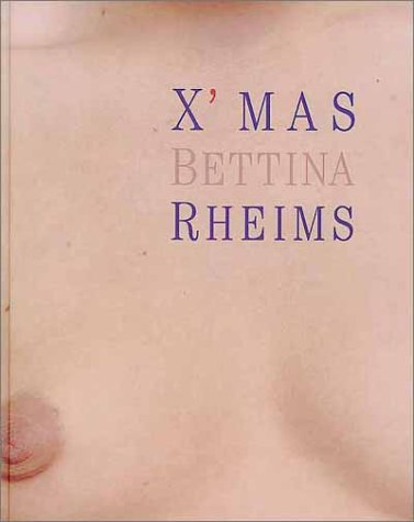 Bettina Rheims: X'mas: Bettina Rheims