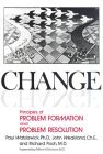 9783934316034: Change; Principles of Problem Formation and Problem Resolution