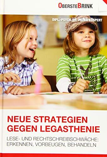 9783934333123: Neue Strategien gegen Legasthenie: Lese- und Rechtschreib-Schwäche: Erkennen, Vorbeugen, Behandeln. Wie Kinder leicht lesen und schreiben lernen