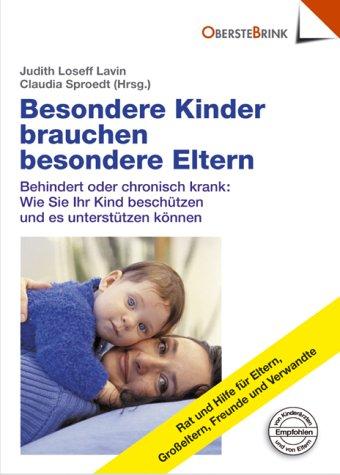 Besondere Kinder brauchen besondere Eltern - Behindert oder chronisch krank: Wie Sie ihr Kind ...