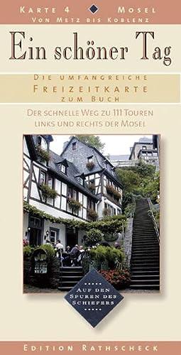 Ein schöner Tag 04. Mosel. Freizeitkarte zum Buch 1 : 200 000: Der schnelle Weg zu 111 Touren ...