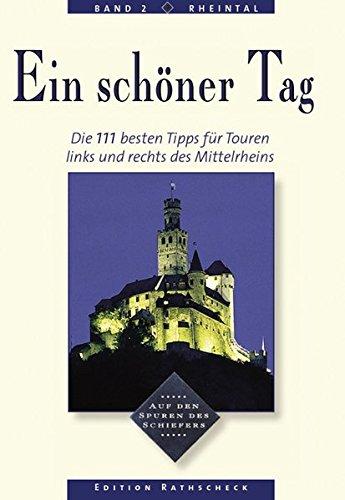 9783934342095: Ein schöner Tag 02. Mittelrhein: Die 111 besten Tipps für Touren links und rechts des Mittelrheins