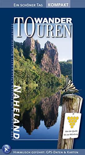 9783934342262: WanderTouren Naheland: 16 Halbtages- und Tagestouren von der Quelle bis zur Mündung. Mit GPS-Daten, Detailkarten und Höhenprofilen