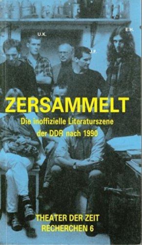 9783934344051: Zersammelt: Inoffizielle Literatur in der DDR. Eine Bestandsaufnahme 10 Jahre danach